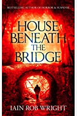 House Beneath the Bridge (A horror novel) Kindle Edition