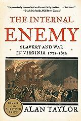 The Internal Enemy: Slavery and War in Virginia, 1772-1832: Slavery and War in Virginia, 1772–1832 Kindle Edition