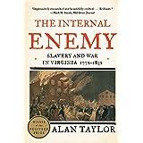 The Internal Enemy: Slavery and War in Virginia, 1772-1832: Slavery and War in Virginia, 1772–1832