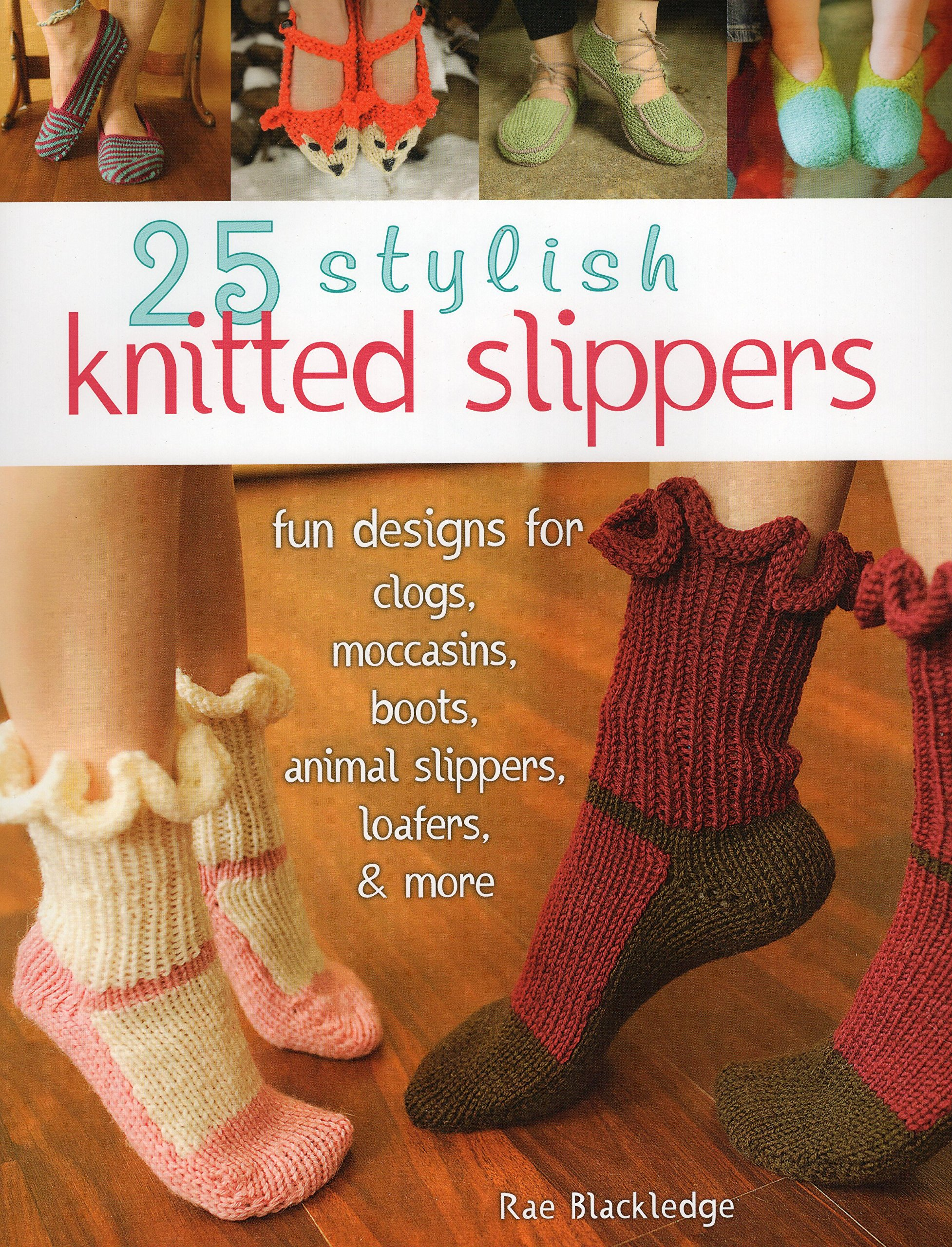 25 stylish knitted slippers fun designs for clogs moccasins 25 stylish knitted slippers fun designs for clogs moccasins boots animal slippers loafers more rae blackledge 0499992606213 amazon books bankloansurffo Choice Image