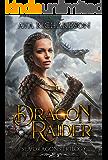 Dragon Raider (Sea Dragons Trilogy Book 1)