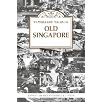 Travellers' Tales of Old Singapore: Expanded Bicentennial Edition