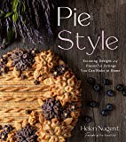 Pie Style: Stunning Designs and Flavorful Fillings You Can Make at Home