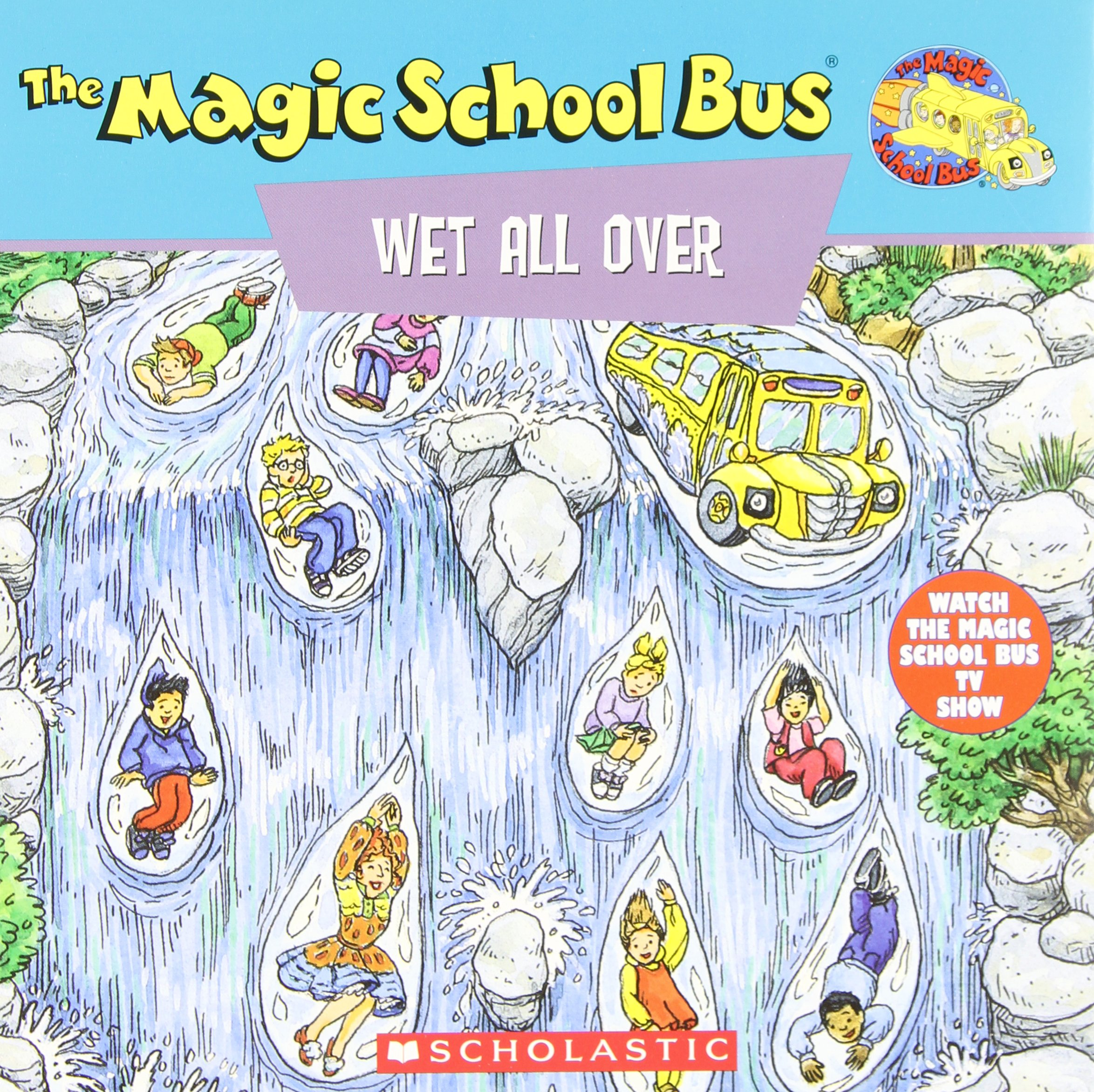 The Magic School Bus Wet All Over A Book About The Water Cycle