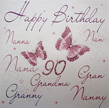 WHITE COTTON CARDS Happy 90 Handmade 90th Birthday Card NannananNanaGranGrannyNannyGrandma Amazoncouk Kitchen Home
