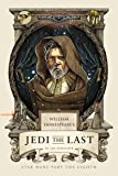 William Shakespeare's Jedi the Last: Star Wars Part the Eighth (William Shakespeare's Star Wars)