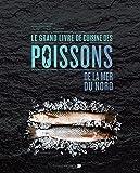 Le grand livre de cuisine des poissons de la mer du nord
