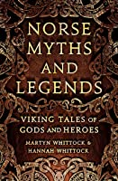 Norse Myths And Legends: Viking Tales Of Gods And