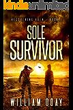 Sole Survivor: A Post-Apocalyptic EMP Science Fiction Survival Thriller (Recovering Eden Book 1)
