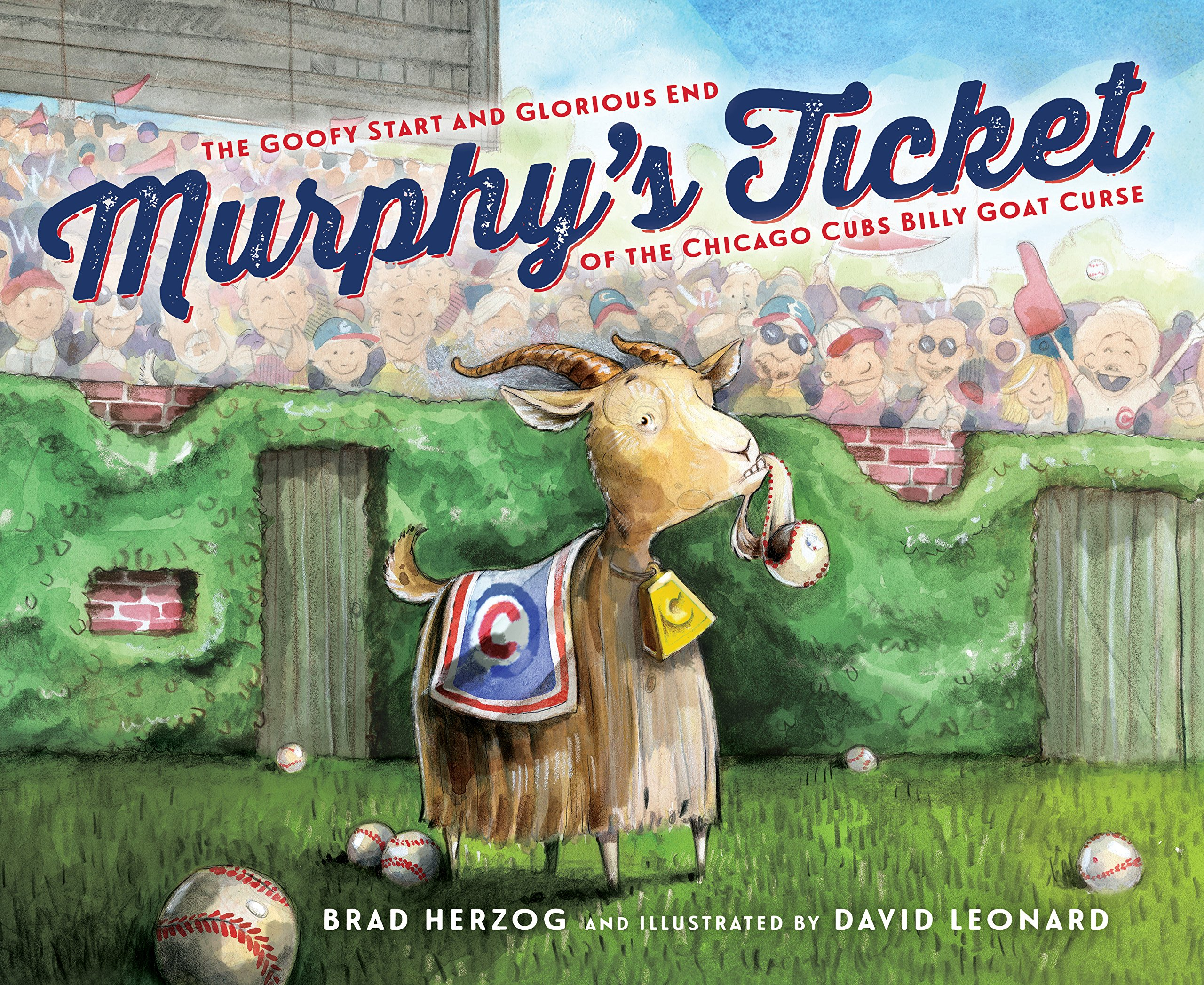 Murphy's Ticket: The Goofy Start and Glorious End of the Chicago Cubs Billy Goat Curse by Sleeping Bear Press