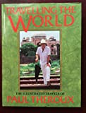 Travelling the World: The Illustrated Travels of Paul Theroux