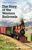 The Story of the Western Railroads: From 1852