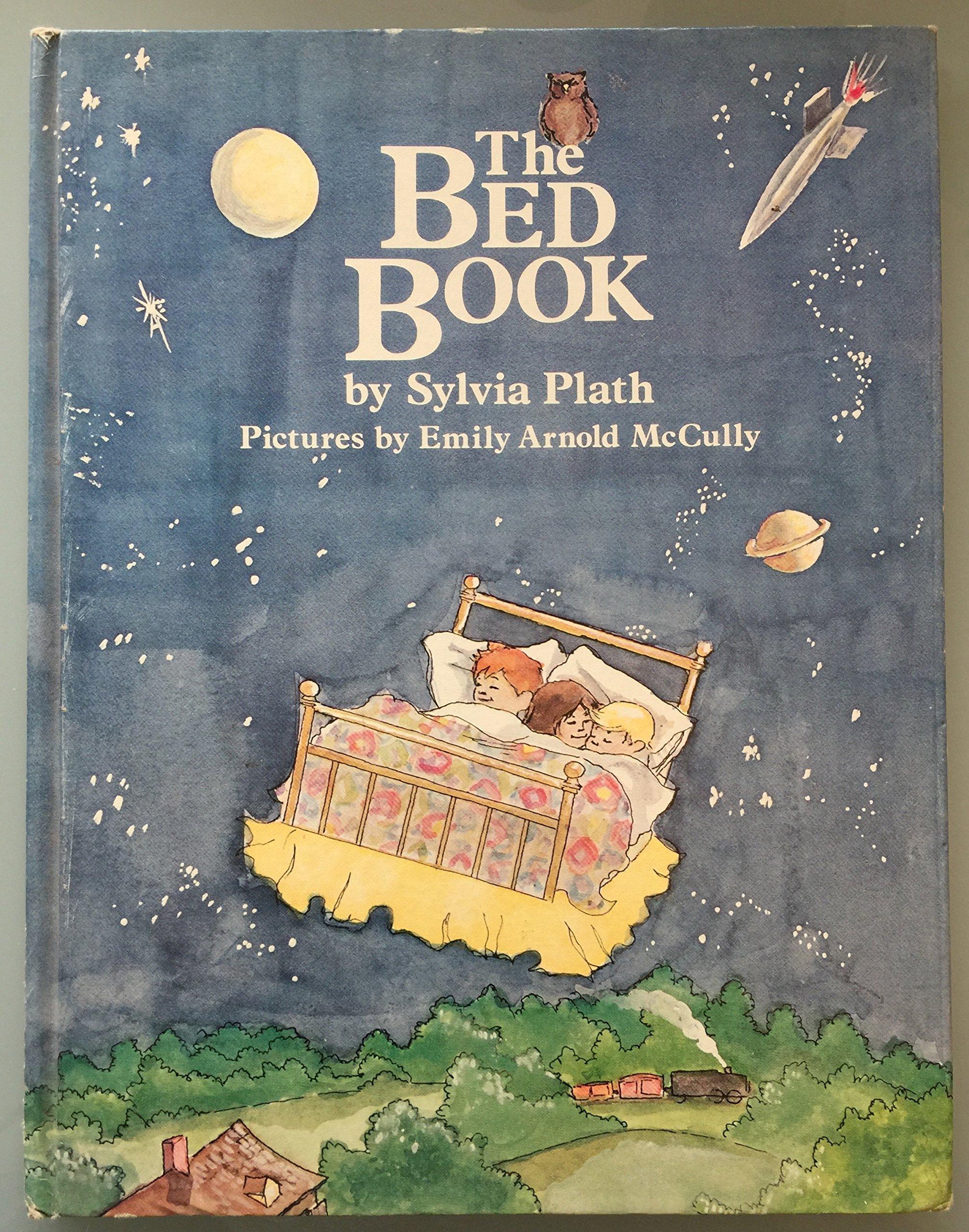The bed book: Sylvia Plath, Emily Arnold McCully: 9780060247461:  Amazon.com: Books