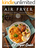Air Fryer Cookbook: The Quick & Easy Guide to Delicious Air Fryer Meals - Air Fryer Recipes - Complete Air Fryer Guide