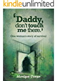 'Daddy, don't touch me there.': One woman's story of survival.