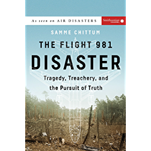 The Flight 981 Disaster: Tragedy, Treachery, and the Pursuit of Truth (Air Disasters Book 1)