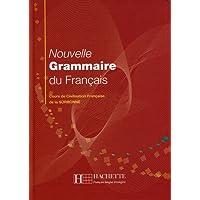 Nouvelle Grammaire du Français : Cours de Civilisation Française de la Sorbonne (Étranger)