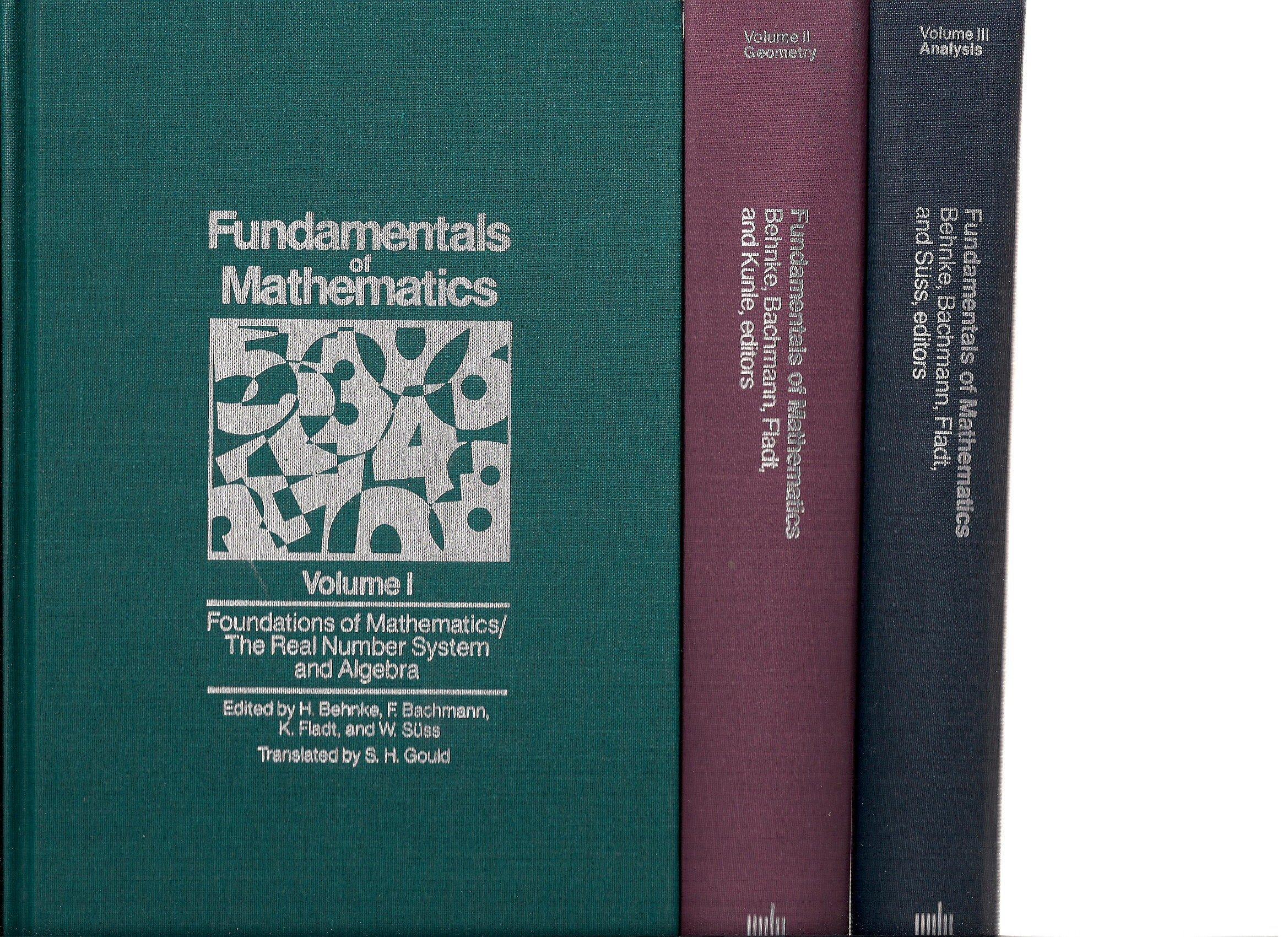 Fundamentals of Mathematics, 3 Volume Set: Volume I: Foundation of