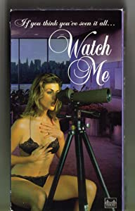 Watch Me [VHS]