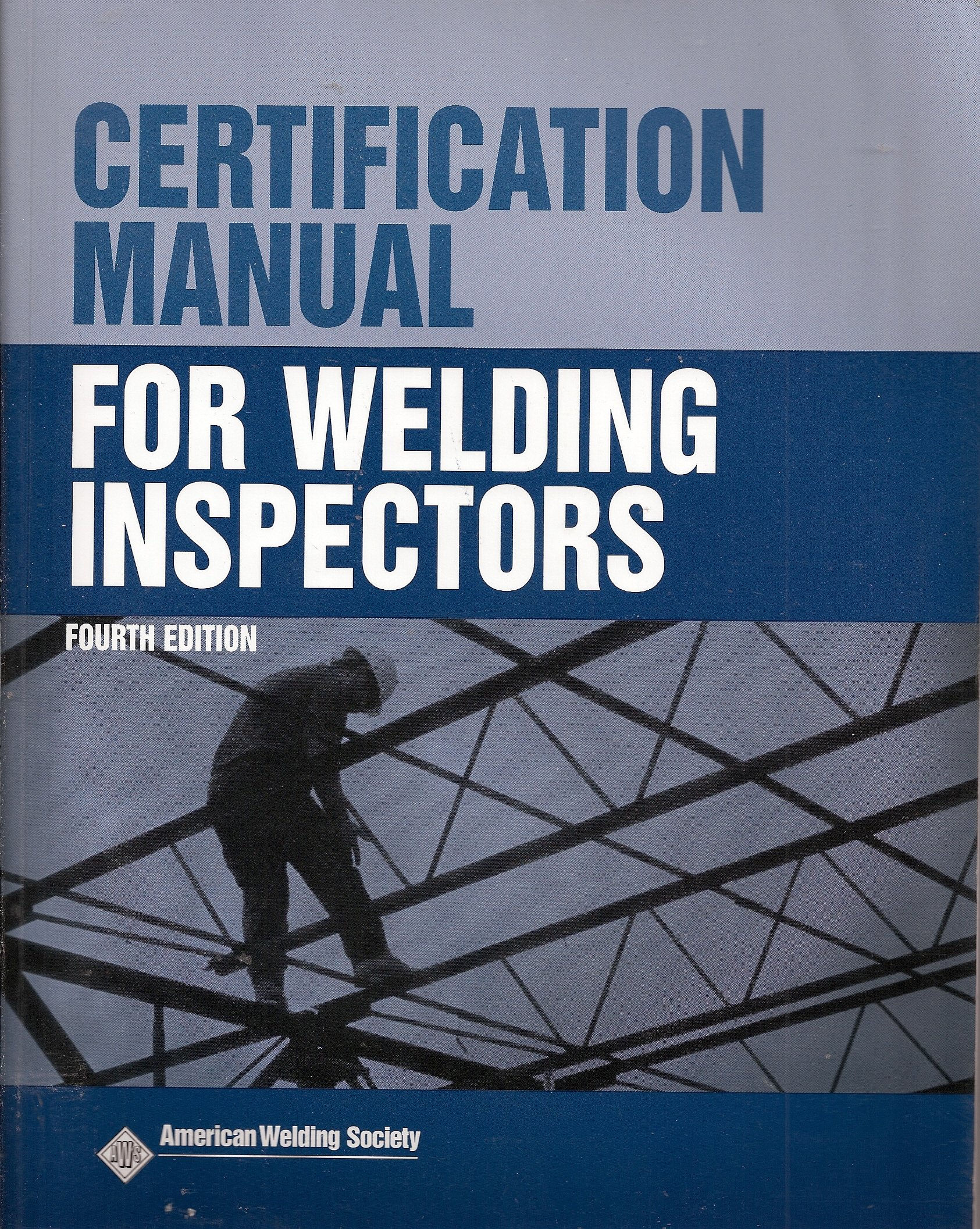 certification manual for welding inspectors fourth edition rh amazon com Pipeline Welding Inspector Jobs certified welding inspector manual
