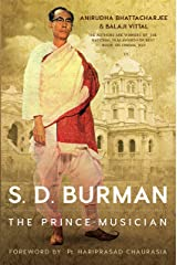 S. D. Burman: The Prince-Musician Kindle Edition