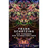 Die Tyrannei des Schmetterlings: Roman (German Edition)