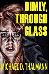 Dimly, Through Glass Kindle Edition