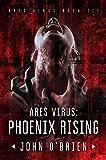 ARES Virus: Phoenix Rising