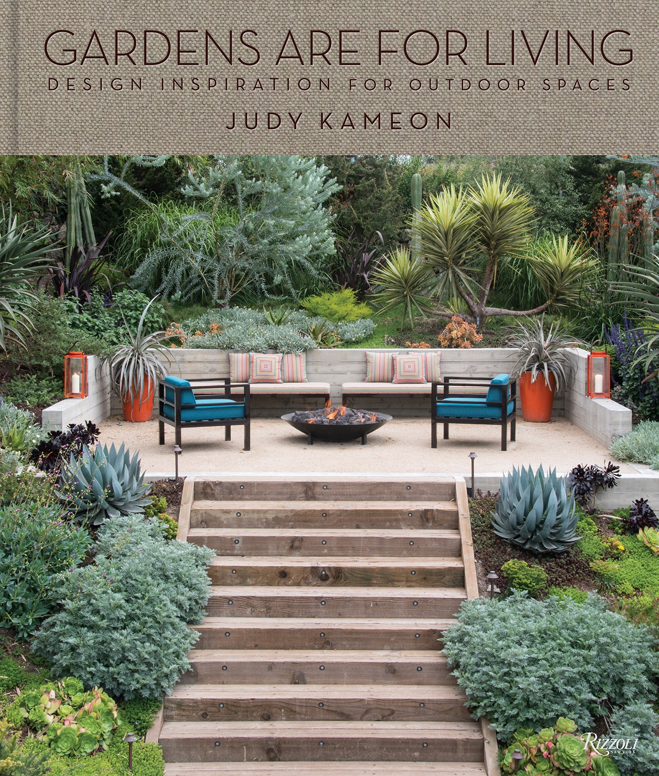 Gardens Are For Living: Design Inspiration for Outdoor Spaces: Judy ...