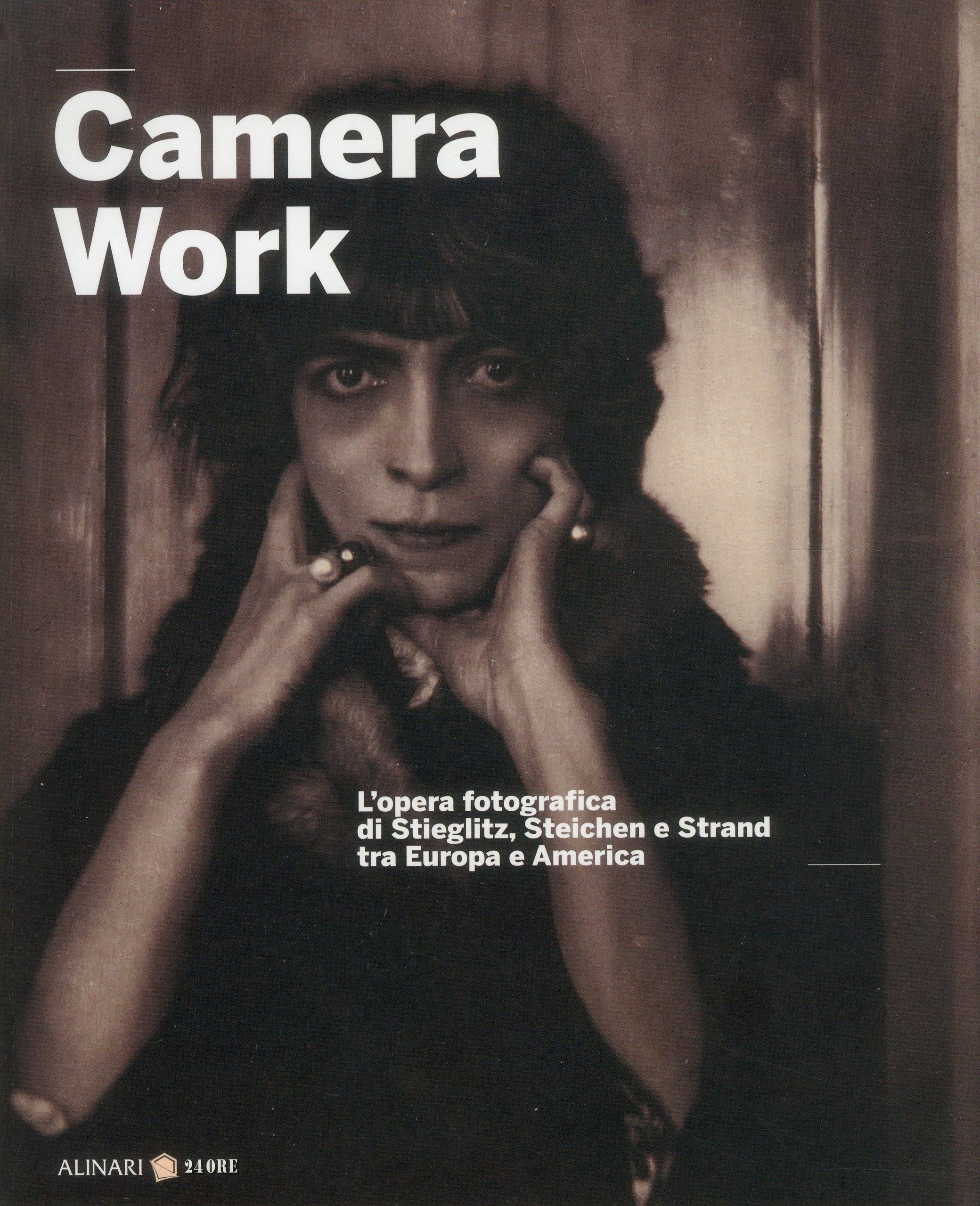Camera work. L'opera fotografica di Stieglitz, Steichen e Strand tra Europa e America. Ediz. italiana e inglese (Inglese) Copertina flessibile – 1 gen 2009 P. Roberts Alinari 24 Ore 8863020280 Altra illustrata