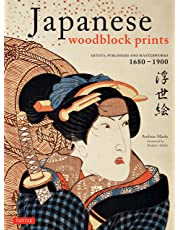 Japanese Woodblock Prints: Artists, Publishers and Masterworks: 1680 - 1900