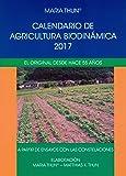 Calendario de agricultura biodinámica 2017: El original desde hace 55 años