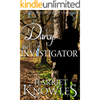 Darcy, the Investigator: A Pride and Prejudice Variation (The Diverse Lives of Fitzwilliam Darcy Book 3)
