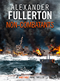 Non-Combatants (The Andy Holt Naval Thrillers Book 2)