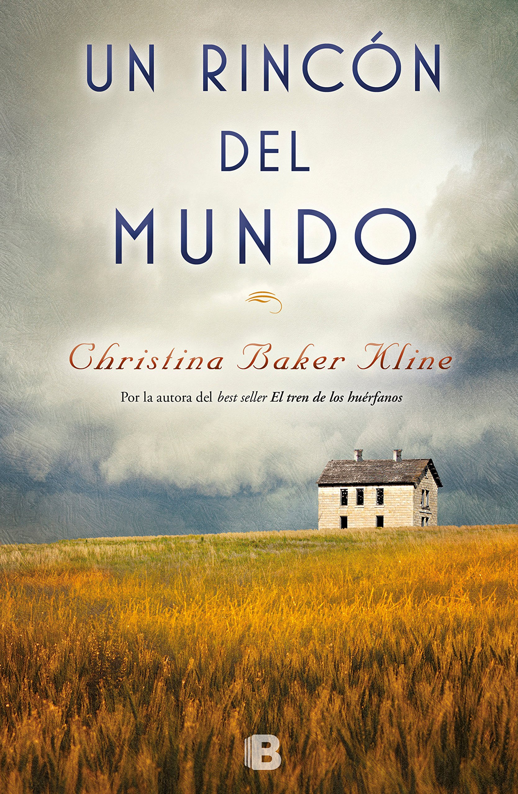 Un rincón del mundo (Grandes novelas) Tapa blanda – 18 oct 2017 Christina Baker Kline B (Ediciones B) 8466662200 Biographical