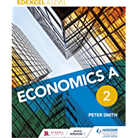 Edexcel A level Economics A Book 2 (AQA A Level Economics) (English Edition)