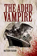 The ADHD Vampire Kindle Edition