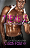 Tremble (Hot and Dangerous Book 2)