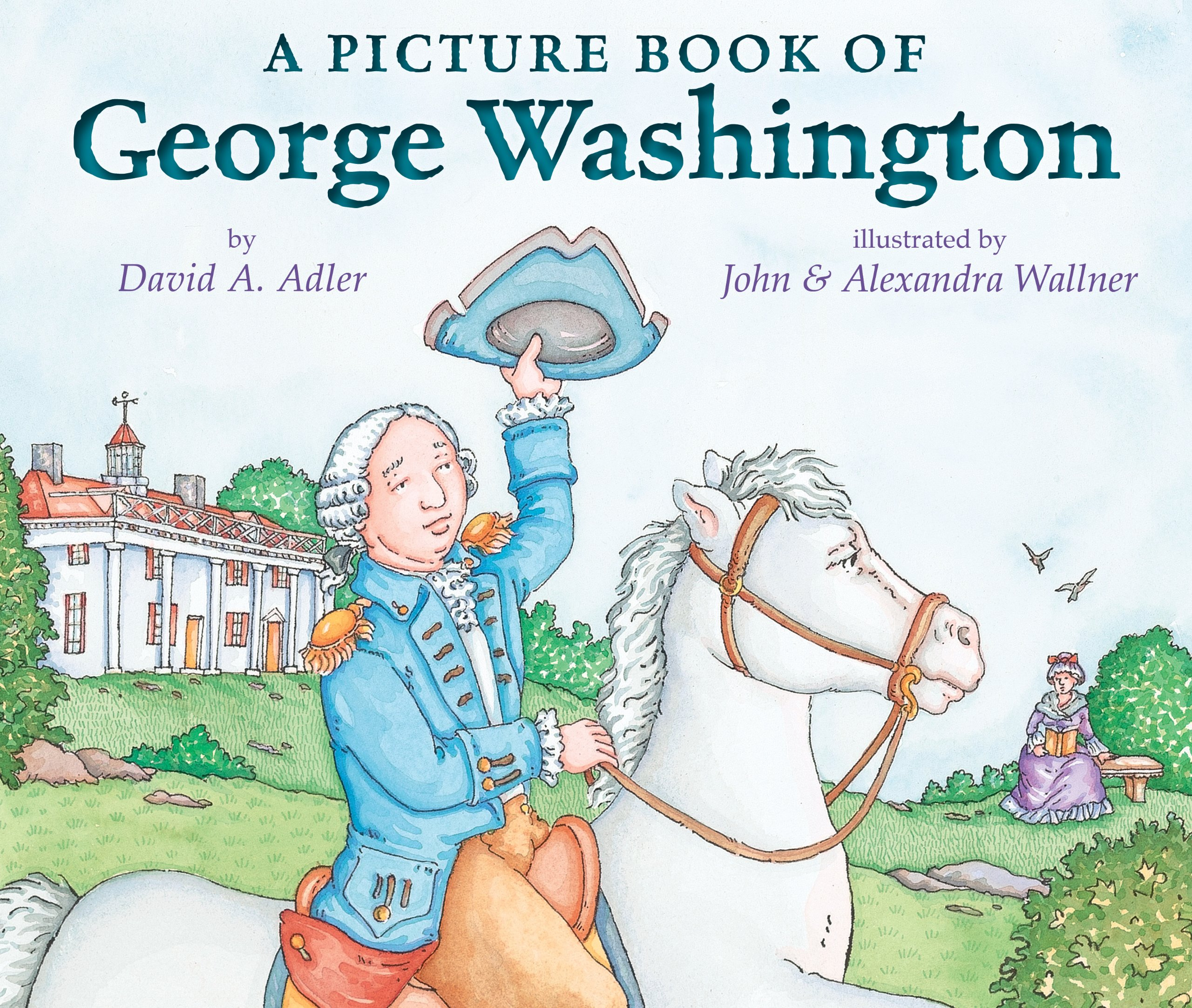 a picture book of george washington picture book biography a picture book of george washington picture book biography amazon co uk david a adler john c wallner alexandra wallner 9780823407323 books
