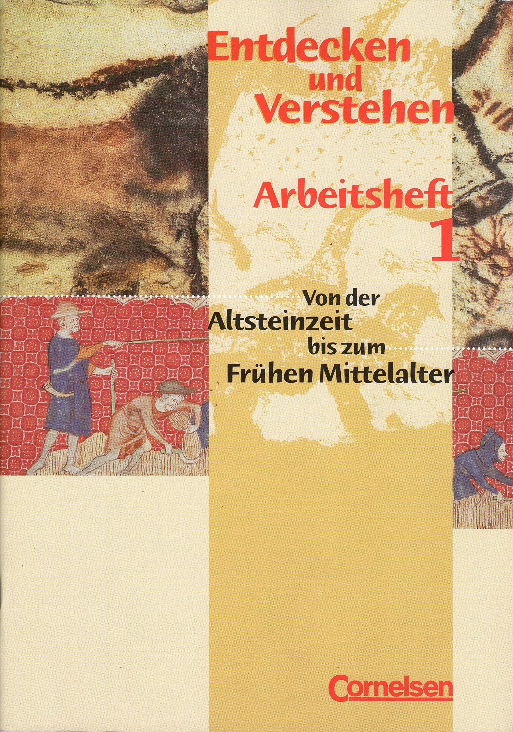 Entdecken und Verstehen - Arbeitshefte - Allgemeine bisherige Ausgabe: Entdecken und Verstehen - Arbeitsheft 1 - Von der Altsteinzeit bis zum Frühen Mittelalter