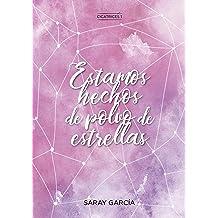 Estamos hechos de polvo de estrellas (Cicatrices nº 1) (Spanish Edition) May 20, 2018