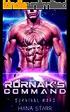 Alien Romance: Rornak's Command: Scifi Alien Abduction Romance (Science Fiction Alien Romance) (Survival Wars Book 4)