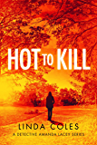 Hot to Kill (Detective Amanda Lacey Book 2)
