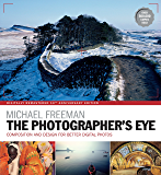 The Photographer's Eye: Composition and Design for Better Digital Photographs (English Edition)