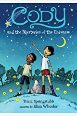 Cody and the Mysteries of the Universe Kindle Edition