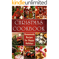 Christmas Cookbook: Homemade Recipes for Happy Holidays (Christmas Books 2019) (Cookbooks)