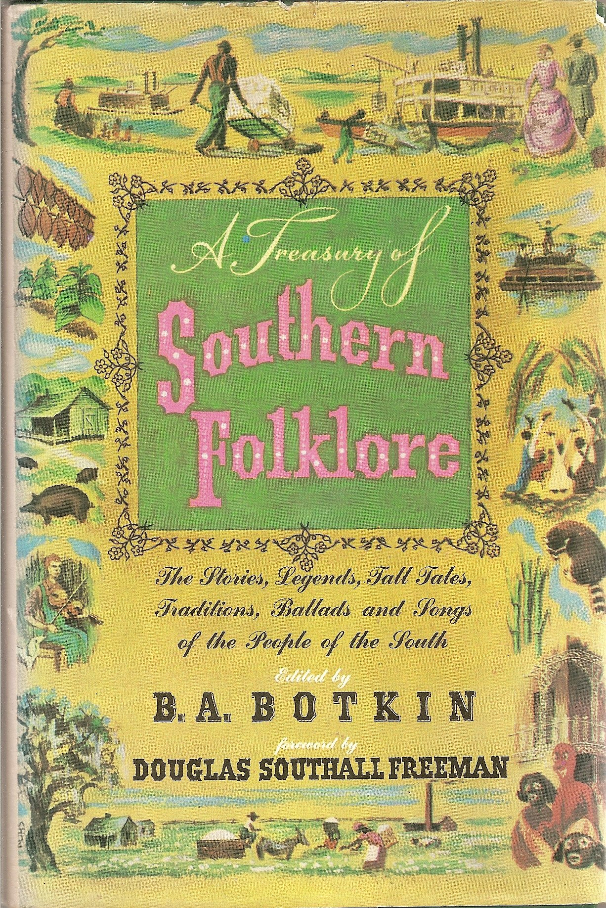 A Treasury of Southern Folklore: Stories, Ballads, Traditions, & Folkways  of the People of the South Hardcover – 1980