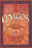 Magos. Histórias de Feiticeiros e Mestres do Oculto