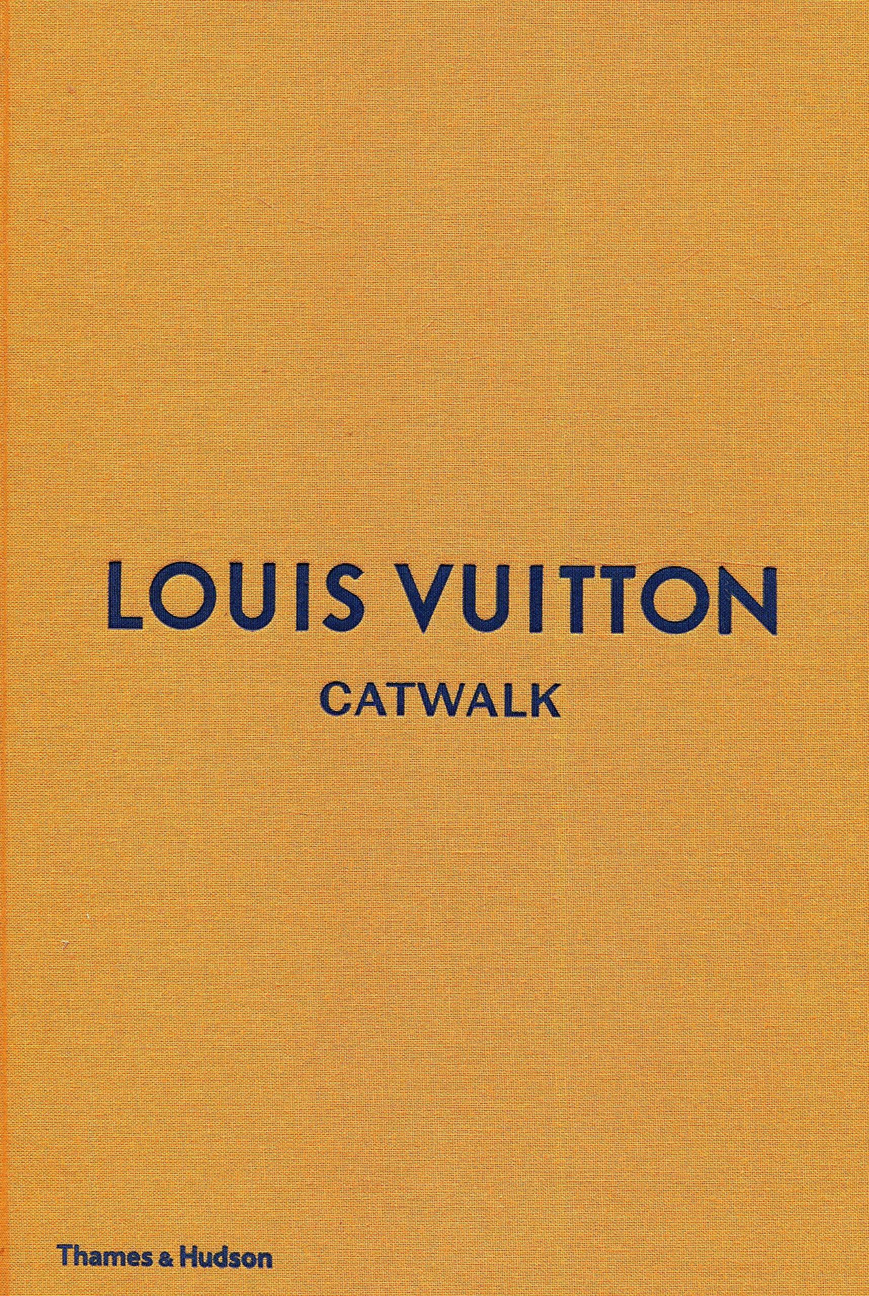 2e207c22471c Louis Vuitton Catwalk  The Complete Fashion Collections  Amazon.co ...