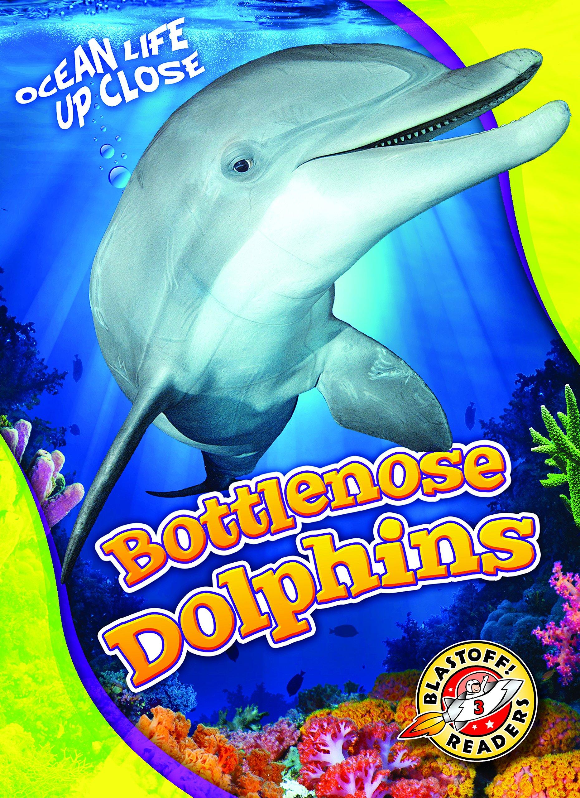 Bottlenose Dolphins (Blastoff Readers. Level 3)